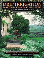 Cover of: Drip irrigation for every landscape and all climates by Robert Kourik