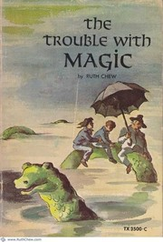 Cover of: The Trouble with Magic | Ruth Chew