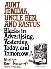 Cover of: Aunt Jemima, Uncle Ben, And Rastus by Marilyn Kern-Foxworth, Alex Haley