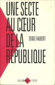 Cover of: Une secte au cœur de la République by Serge Faubert