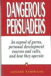 Cover of: Dangerous persuaders by Louise Samways