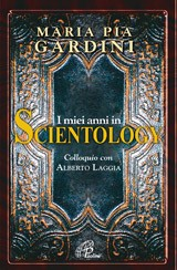 Cover of: I miei anni in Scientology by Maria Pia Gardini, Alberto Laggia