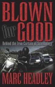 Cover of: Blown for good by Marc Morgan Headley