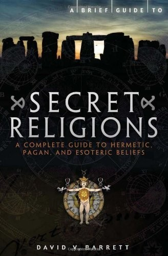 A brief guide to secret religions by David V. Barrett