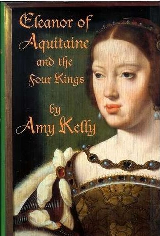 Eleanor of Aquitaine and the four kings by Amy R. Kelly