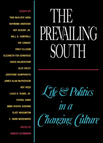 The Prevailing South by Dudley Clendinen, Bill Kovach, Alex Haley