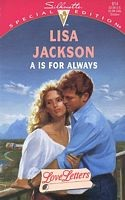 A Is For Always (Silhouette Special Edition 914)(Love Letters series) by Lisa Jackson