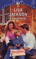 B Is For Baby (Love Letters) by Lisa Jackson
