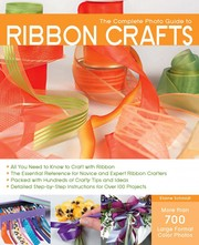 Cover of: The complete photo guide to ribbon crafts | Elaine Schmidt