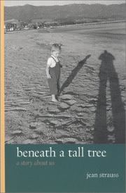 Cover of: Beneath a tall tree by Jean A. S. Strauss