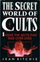 The secret world of cults by Jean Ritchie