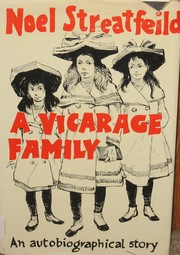 Cover of: A vicarage family by Noel Streatfeild