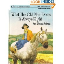 What the Old Man Does Is Always Right by Hans Christian Andersen