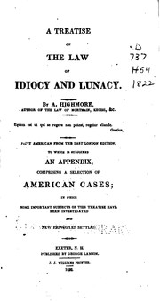 Cover of: A Treatise on the Law of Idiocy and Lunacy by Anthony Highmore
