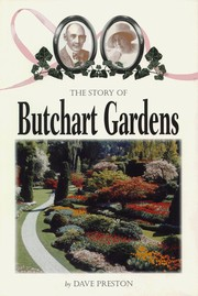 Cover of: The story of Butchart Gardens by Dave Preston