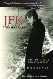 Cover of: JFK and the unspeakable | James W. Douglass