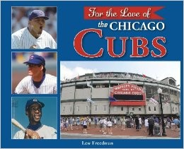 For the love of the Chicago Cubs by Lew Freedman