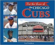Cover of: For the love of the Chicago Cubs by Lew Freedman