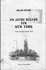 Cover of: Un autre regard sur New York | Roland Husson