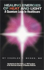 Cover of: Healing Energies of Heat and Light | Charles T., M.D. McGee