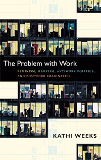 The Problem With Work by Kathi Weeks