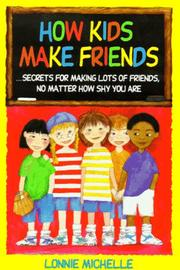 Cover of: How Kids Make Friends by Lonnie Michelle