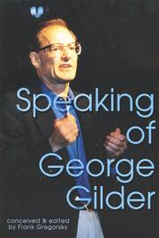 Cover of: Speaking of George Gilder by Frank Gregorsky