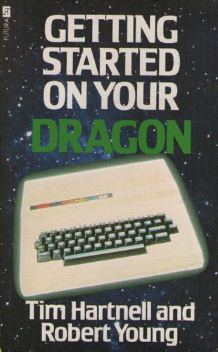 Getting Started On Your Dragon 32 by Tim Hartnell
