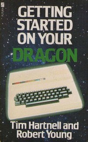 Cover of: Getting Started On Your Dragon 32 | Tim Hartnell