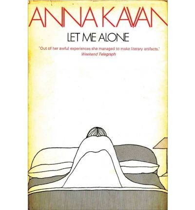 Let me alone by Anna Kavan