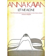 Cover of: Let me alone | Anna Kavan