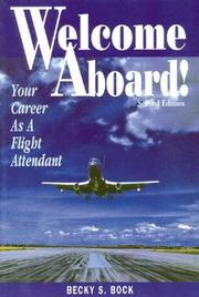 Cover of: Welcome Aboard! Your Career as a Flight Attendant (Professional Aviation series) | Becky S. Bock