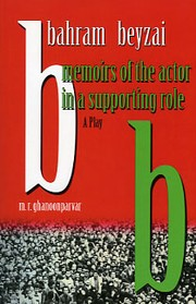 Cover of: Memoirs of the Actor in a Supporting Role | Bahram Beyzai