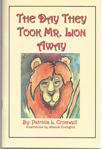 The Day They Took Mr. Lion Away by Patricia L. Cromwell
