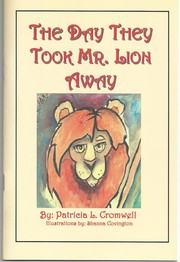 Cover of: The Day They Took Mr. Lion Away by Patricia L. Cromwell