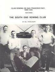 Cover of: Club Rowing on San Francisco Bay, 1869-1939 by William R. Pickelhaupt