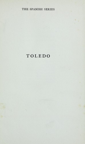 "Toledo: An Historical and Descriptive Account of the ""City of Generations;"" by Albert Frederick Calvert"