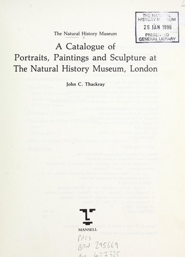 A catalogue of portraits, paintings and sculpture at the Natural History Museum by Natural History Museum (London, England)