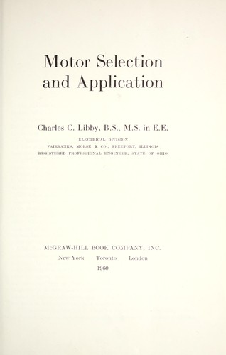 Motor selection and application by Charles C. Libby