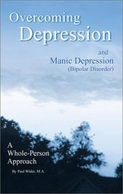 Cover of: Overcoming Depression and Manic Depression (Bipolar Disorder) A Whole-Person Approach by Paul Wider