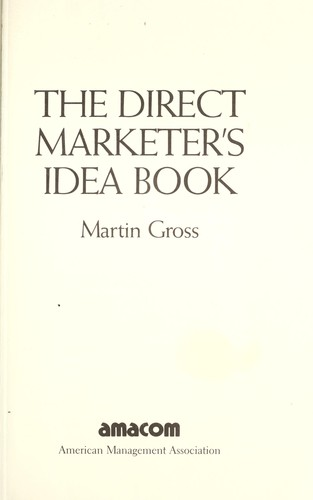 The direct marketer's idea book by Martin Gross