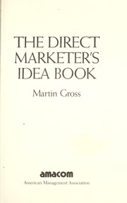 Cover of: The direct marketer's idea book | Martin Gross