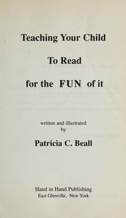Cover of: Teaching your child to read for the fun of it | Patricia C. Beall