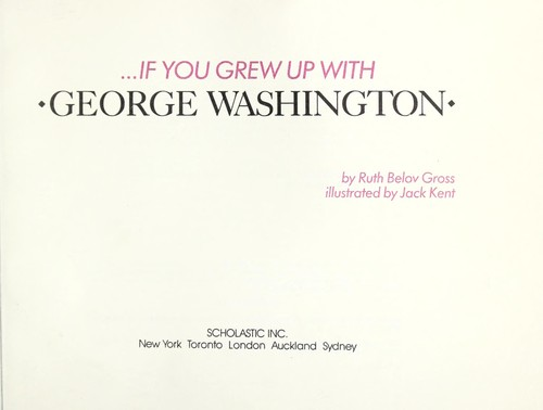 If You Grew Up with George Washington by Ruth Below Gross