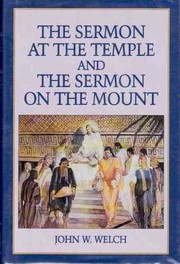 Cover of: The Sermon at the temple and the Sermon on the mount by John W. Welch