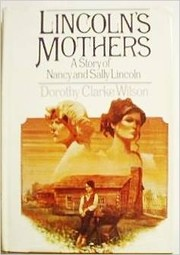 Cover of: Lincoln's mothers by Dorothy Clarke Wilson