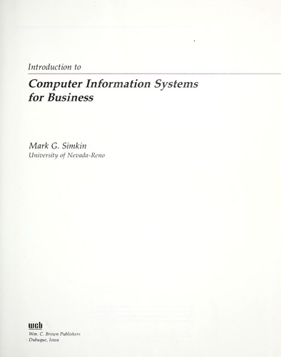 Introduction to computer information systems for business by Mark G. Simkin