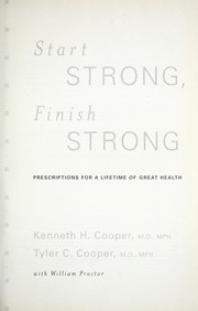 Cover of: Start strong, finish strong | Kenneth H. Cooper
