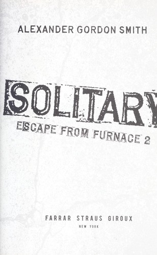 Solitary (Escape from Furnace #2) by Alexander Gordon Smith
