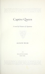Cover of: Captive queen by Alison Weir